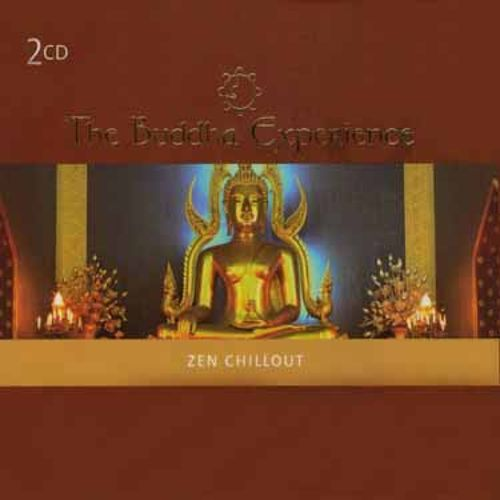 The Buddha Experience: Zen Chillout