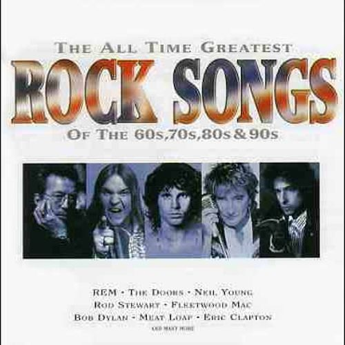 All Time Greatest Rock Songs - Various Artists | User Reviews | AllMusic