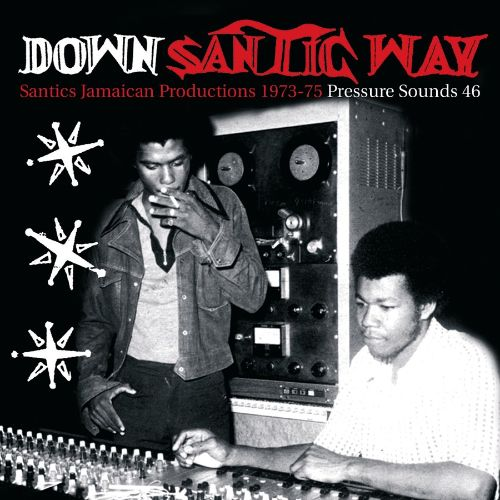 Down Santic Way: Santic's Jamaican Productions 1973-1975