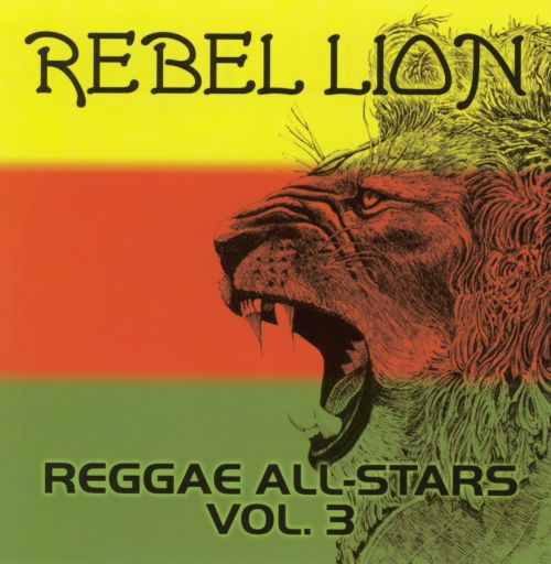 Rebel Lion: Reggae All-Stars, Vol. 3
