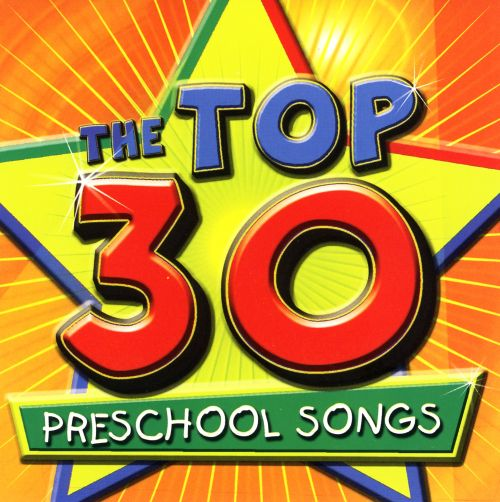 Top 30 Preschool Songs