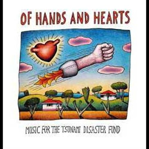 Of Hands and Hearts: Music for the Tsunami Disaster Fund