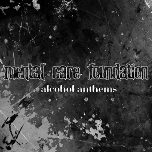 Alcohol Anthems - Mental Care Foundation | Songs, Reviews