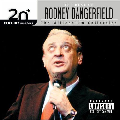 20th Century Masters: The Millennium Collection - The Best of Rodney Dangerfield