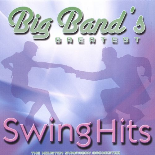 Big Band's Greatest Swing Hits