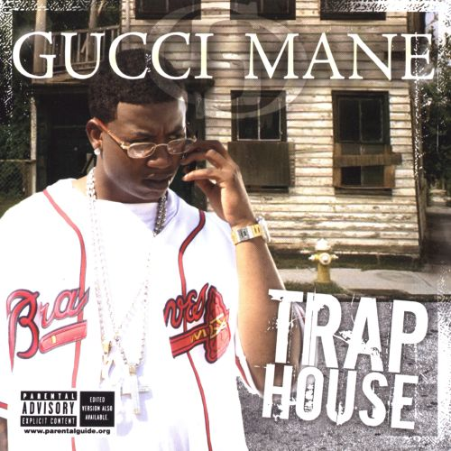 Gucci Mane 2005 Trap House - Gucci Man...