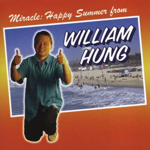 Miracle: Happy Summer from William Hung