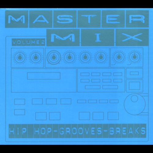 Master Mix, Vol. 2: Hip-Hop-Grooves-Breaks