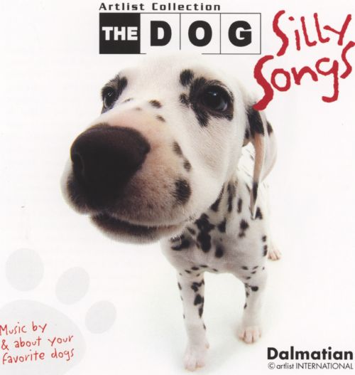 The Dog: Silly Songs