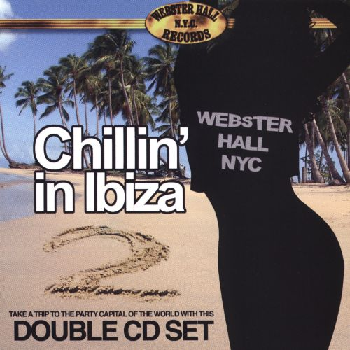 Webster Hall's Chillin in Ibiza, Vol. 2