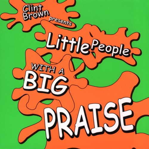 Little People with a Big Praise