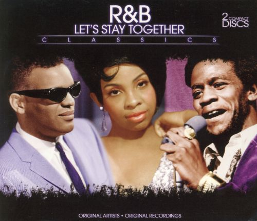 R&B: Let's Stay Together