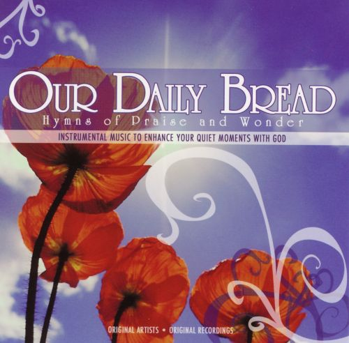Our Daily Bread: Hymns of Praise and Wonder