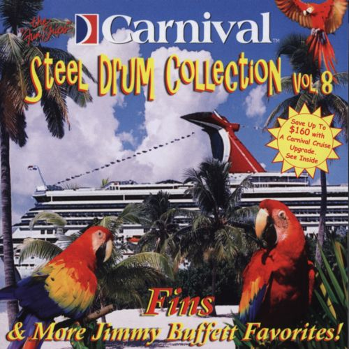 Carnival Steel Drum Collection: Fins and More Jimmy Buffett, Vol. 8