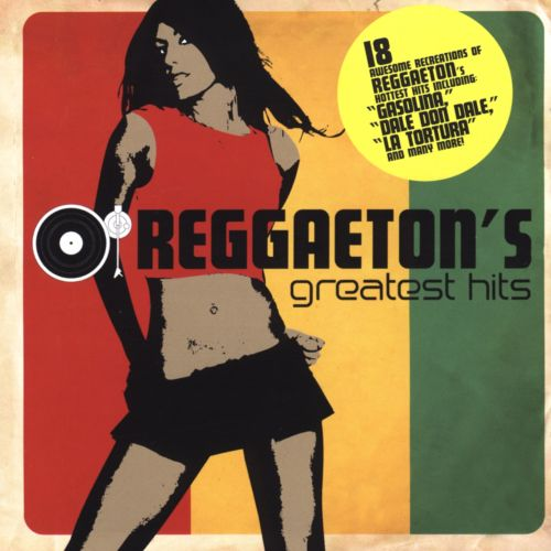 Reggaeton's Greatest Hits