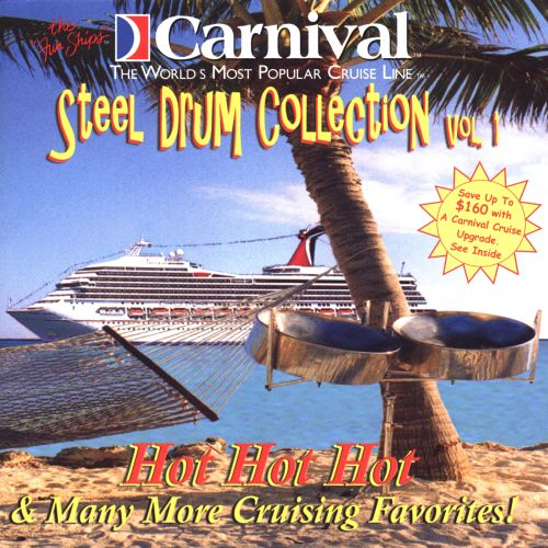Carnival Steel Drum Collection: Hot Hot Hot and Many More Cruising, Vol. 1