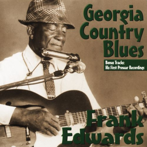 Georgia Country Blues - Frank Edwards