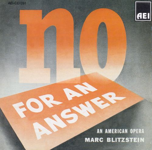 Marc Blitzstein: No for an Answer - An American Opera