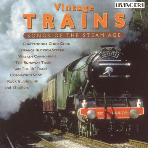 Sounds of the Steam Age: Vintage Trains