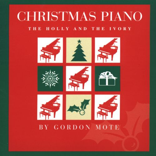 Christmas Piano: The Holly and the Ivory