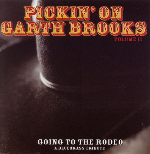 Pickin' on Garth Brooks, Vol. 2: Going to the Rodeo