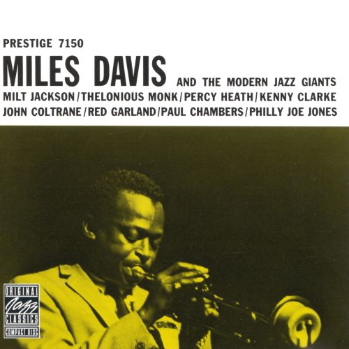 Miles Davis And The Modern Jazz Giants Miles Davis And