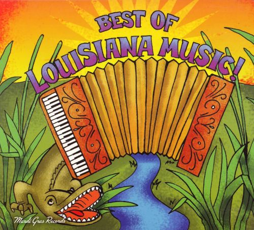 The Best Of Louisiana Music! [Mardi Gras 2005]