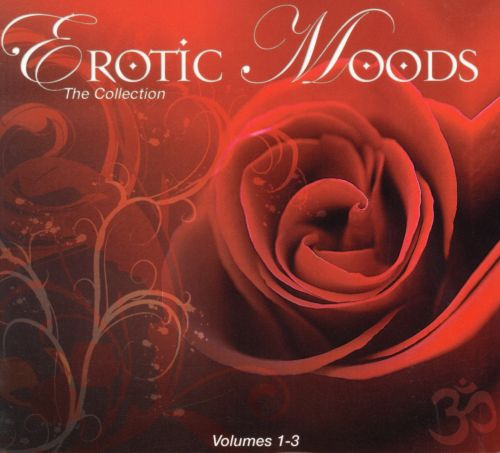 Erotic Moods: The Collection, Vol. 1-3