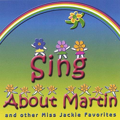 Sing About Martin and Other Miss Jackie Favorites