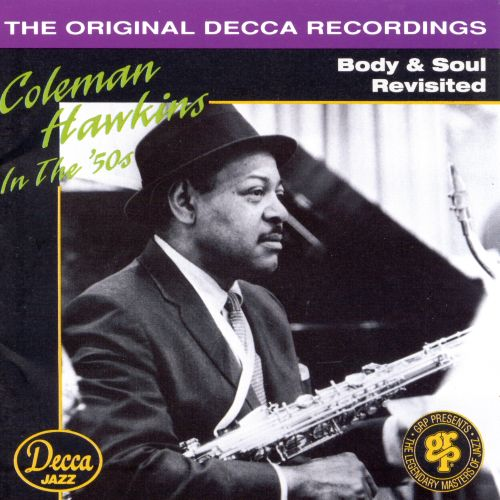 Coleman Hawkins in the 50's: Body & Soul Revisited