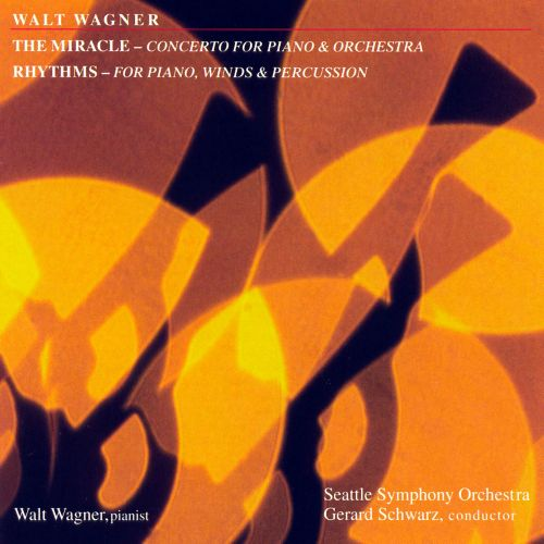 Walt Wagner: The Miracle; Rhythms