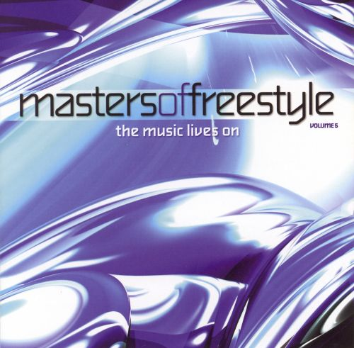Masters of Freestyle, Vol. 5: The Music Lives On
