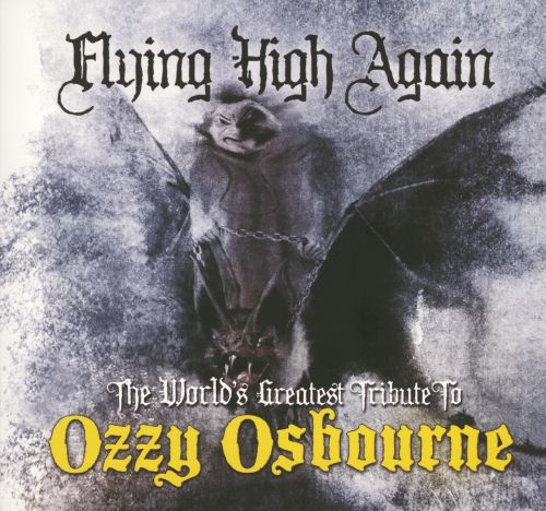 Flying High Again: The World Greatest Tribute to Ozzy Osbourne