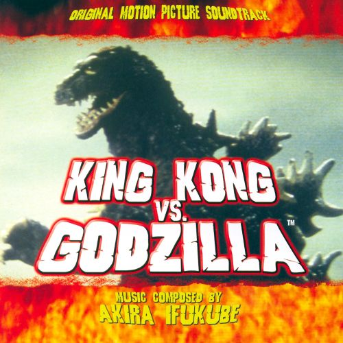 King Kong vs. Godzilla [Original Motion Picture Soundtrack]