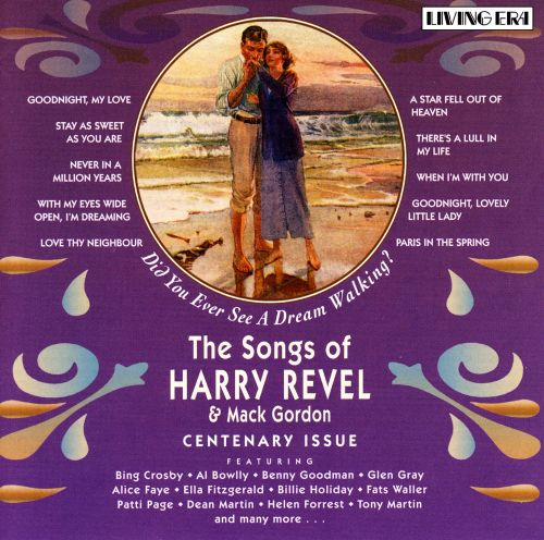 Did You Ever See a Dream Walking? The Songs of Harry Revel & Mack Gordon