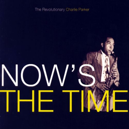Now's the Time [Savoy Jazz]