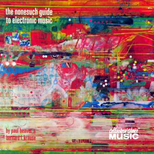 The Nonesuch Guide to Electronic Music [Collector's Choice]