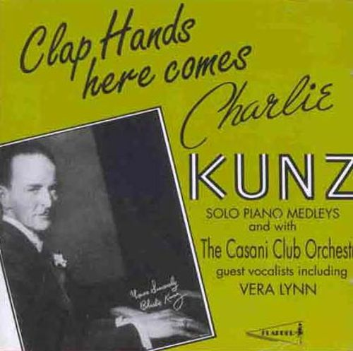 Clap Hands - Here Comes Charlie Kunz (Pearl)