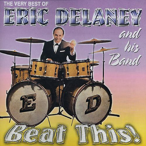 Beat This! The Very Best of Eric Delaney and His Band