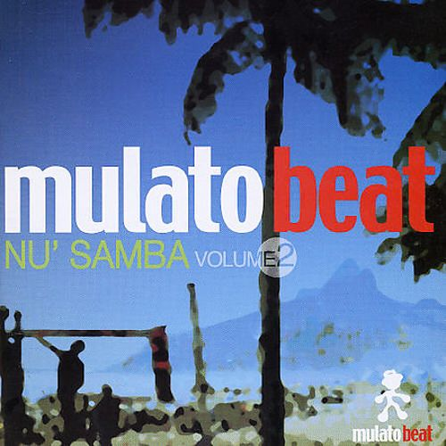 Mulato Beat: Nu' Samba, Vol. 2