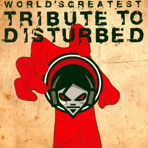 World's Greatest Tribute to Disturbed