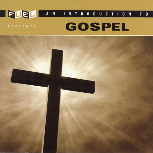 Introduction to Gospel [Fuel 2000]