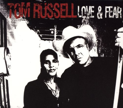 Image result for Tom Russell Love & Fear