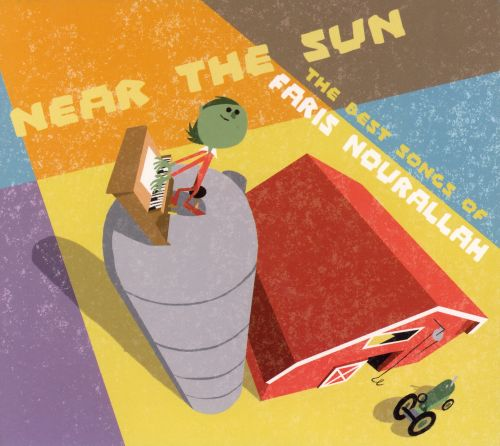 Near the Sun: The Best Songs of Faris Nourallah