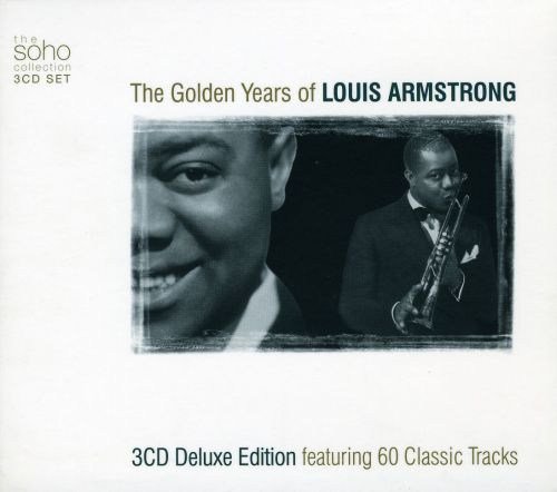 The Golden Years of Louis Armstrong