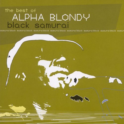 Black Samurai: The Best of Alpha Blondy
