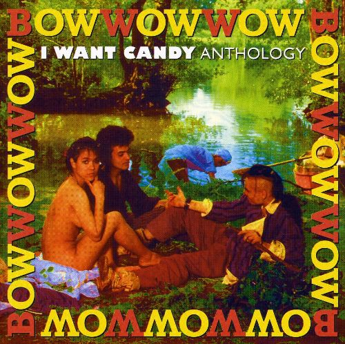 I Want Candy: Anthology