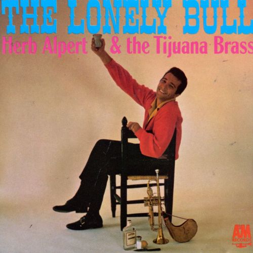 The Lonely Bull - Herb Alpert & the Tijuana Brass, Herb Alpert ...