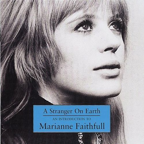 A Stranger on Earth: An Introduction to Marianne Faithfull
