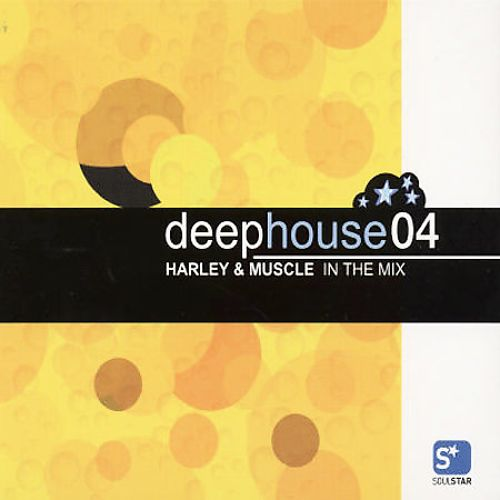 Deep House 04 : Harley & Muscle In The Mix